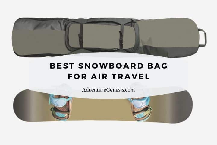 Best Snowboard Bag for Air Travel