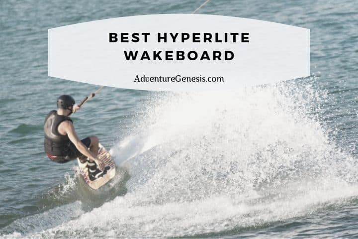 Best Hyperlite Wakeboard