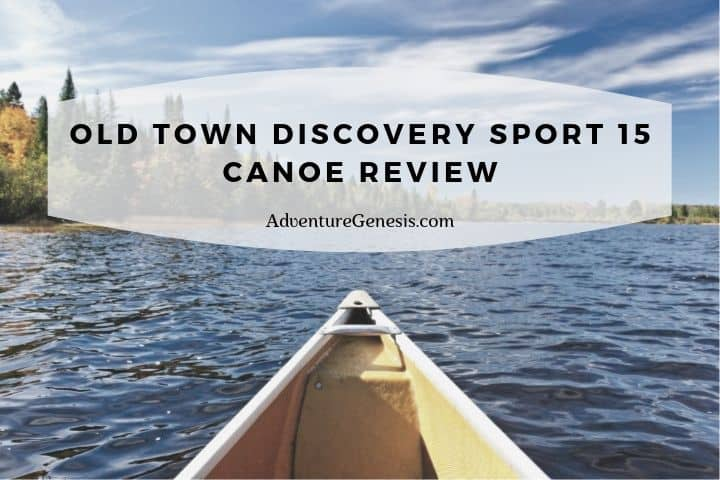 Old Town Discovery Sport 15 Canoe Review