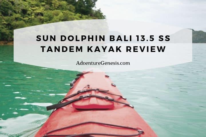 Sun Dolphin Bali 13.5 SS Tandem Kayak Review