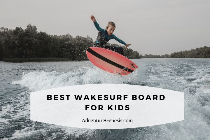 Best Wakesurf Board for Kids