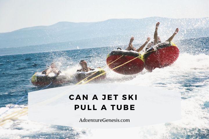 Can a Jet Ski Pull a Tube