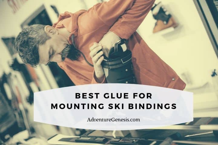 Best Glue for Mounting Ski Bindings