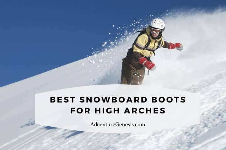 Best Snowboard Boots for High Arches