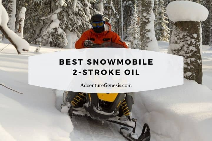 Best 2-Stroke Snowmobile Oil