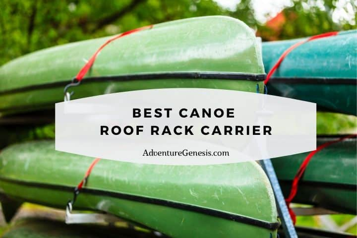 Best Canoe Roof Rack Carrier