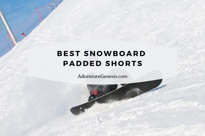 Best Snowboard Padded Shorts