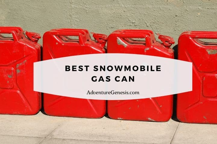 Best Snowmobile Gas Can