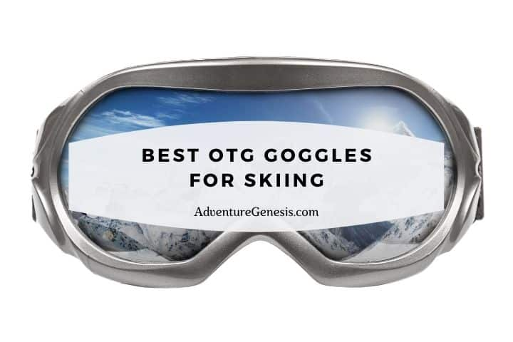 Best OTG Goggles for Skiing